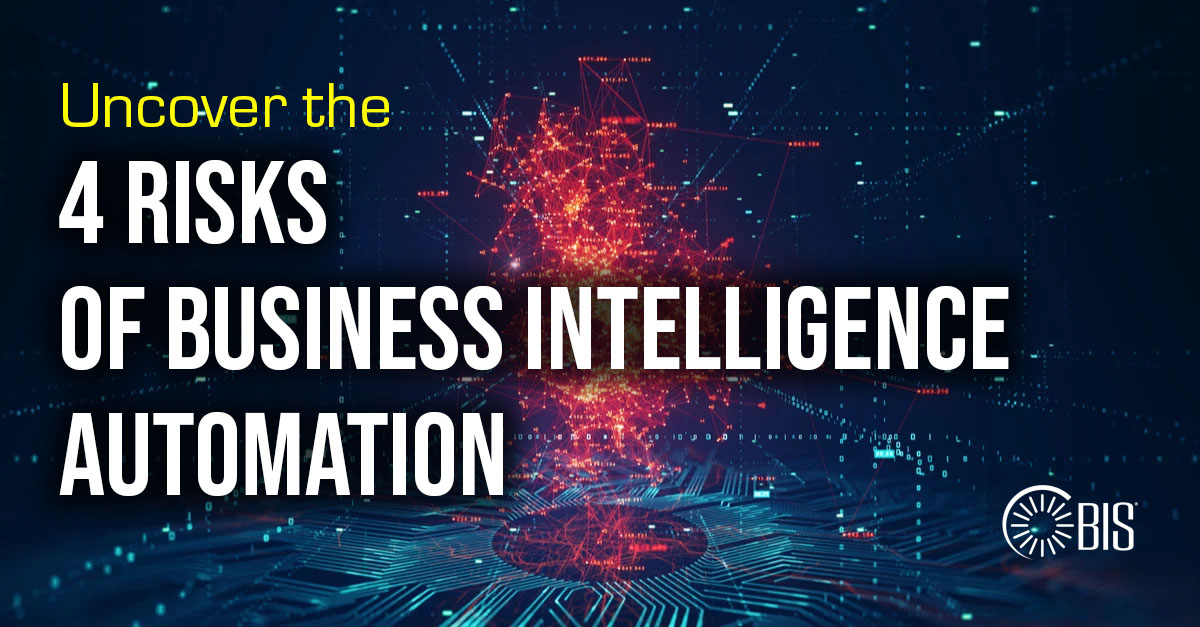 4 Significant Risks of Business Intelligence Automation