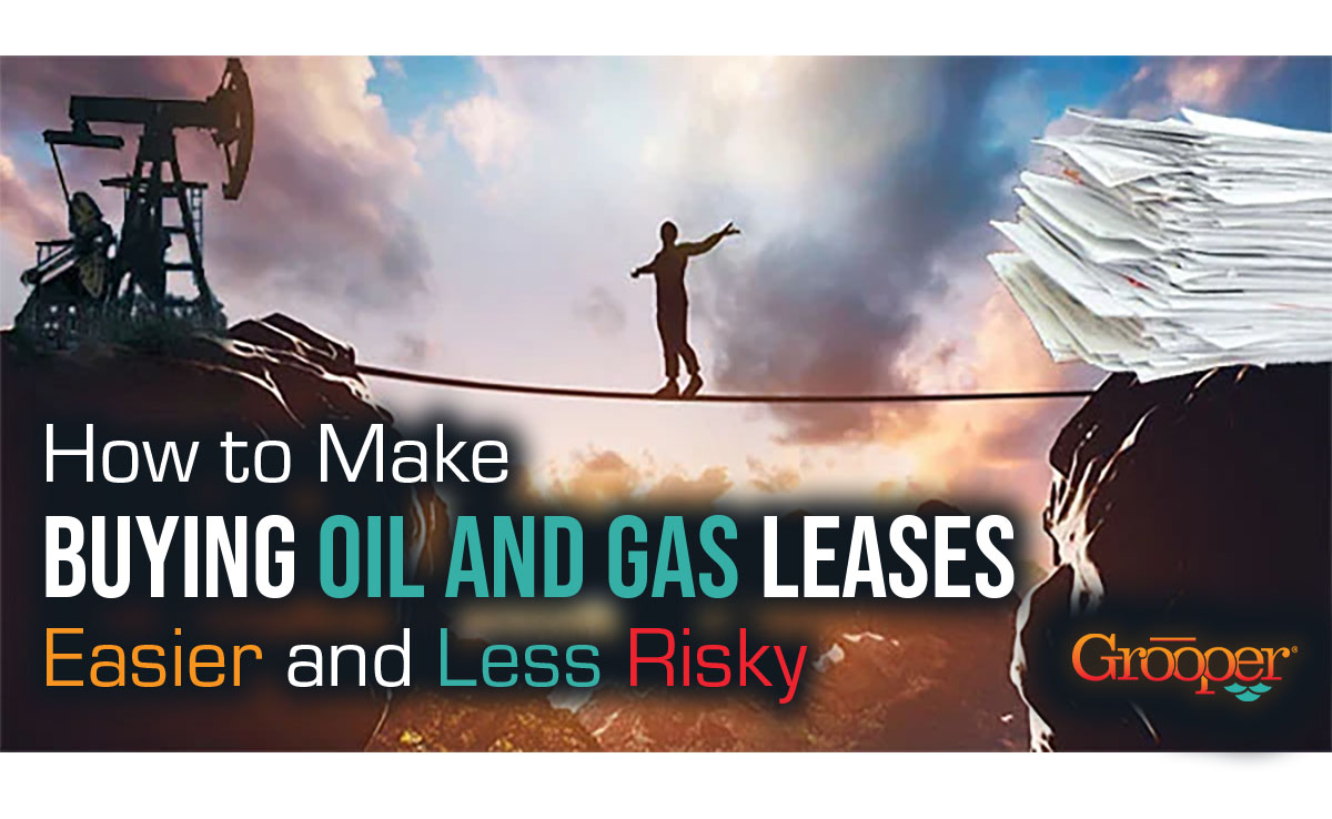 How to Make Buying Oil and Gas Leases Easier and Less Risky
