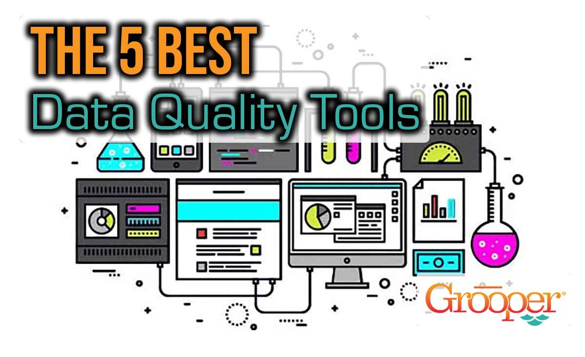 The 5 Top Data Quality Tools: An Excellent Review