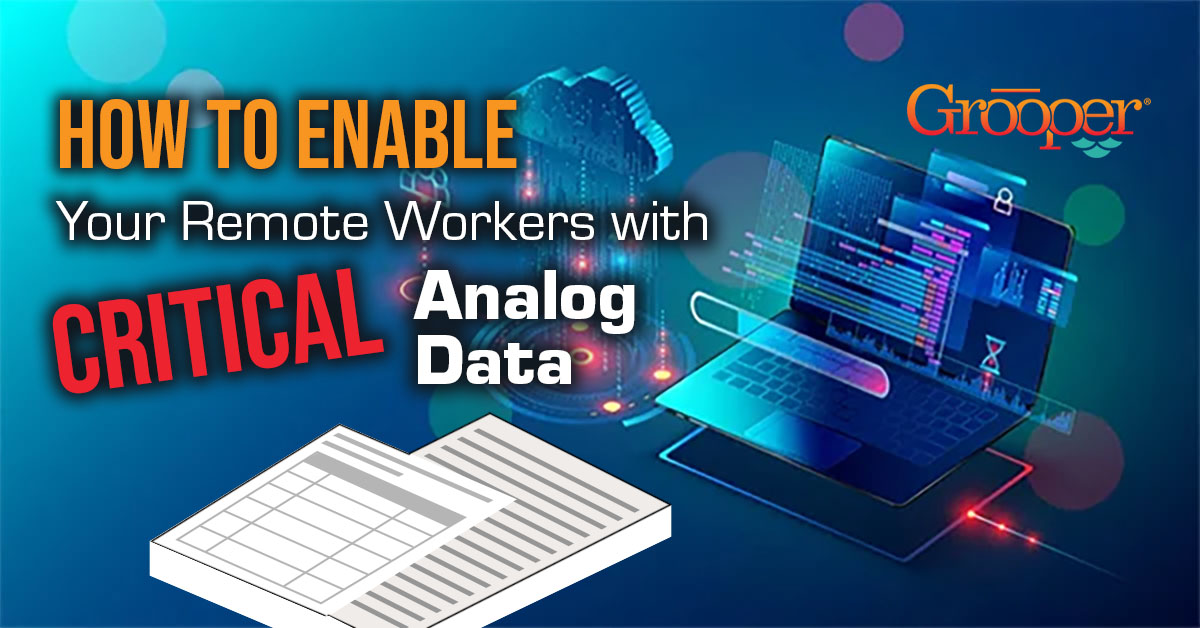 3 Steps to Enable Remote Workers with Critical Analog (Paper) Data