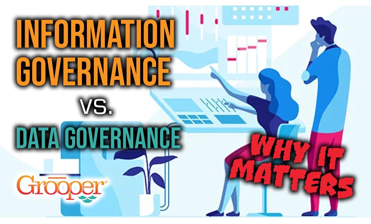 Information Governance vs Data Governance: Why it Matters