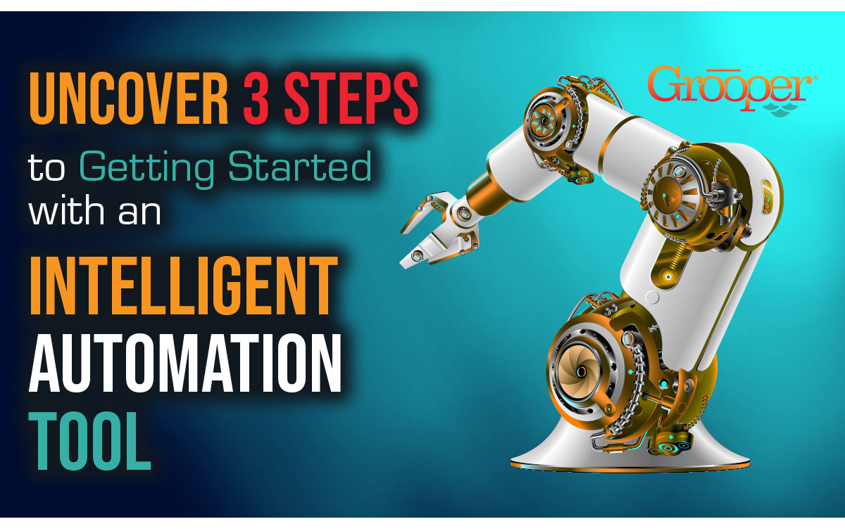 3 Steps to Getting Started with an Intelligent Automation Tool