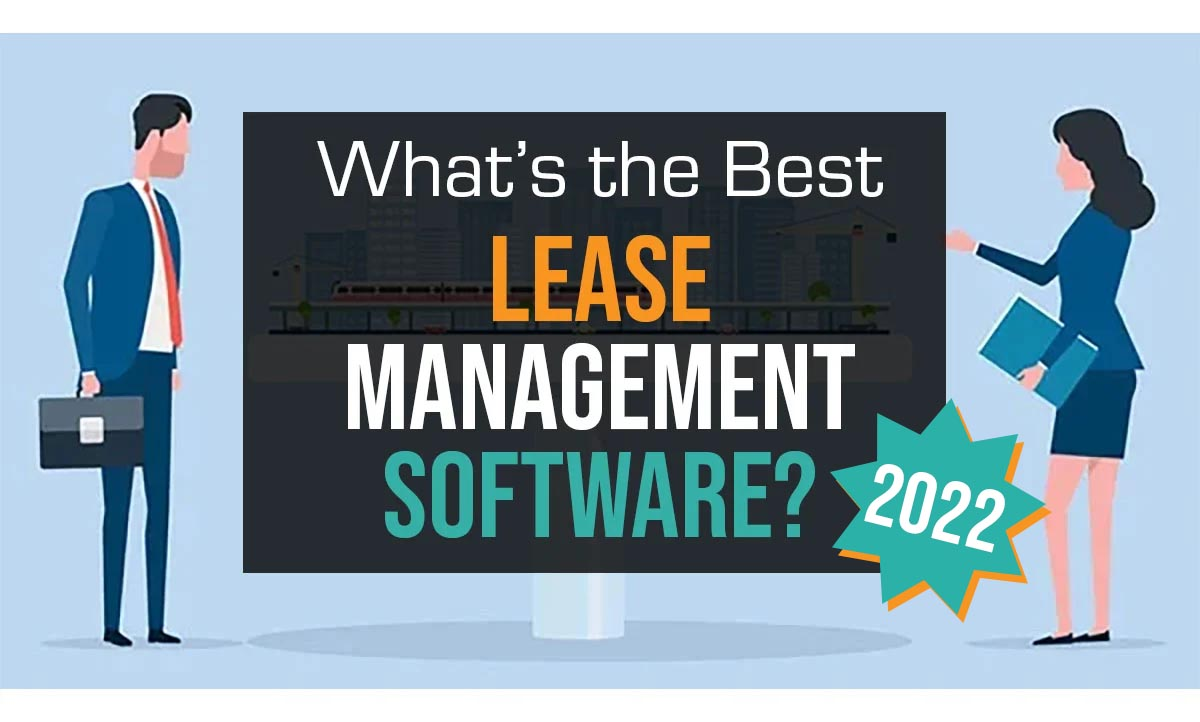The Best Lease Management Software - Is it Time to Upgrade Systems?