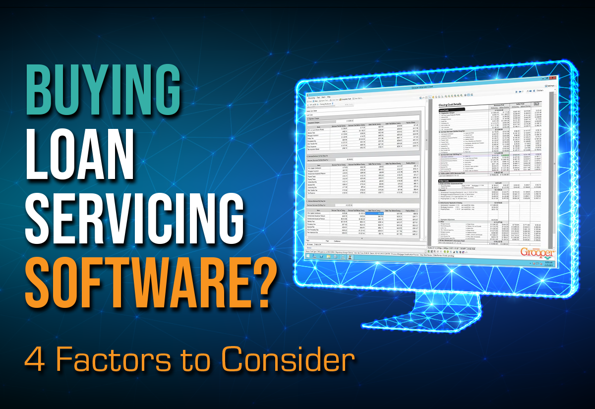 Buying Loan Servicing Software? Here's 4 Factors to Look At