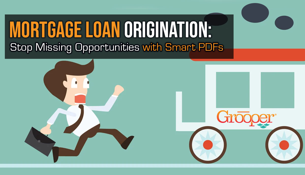 Mortgage Loan Origination: How You Use PDFs is Missed Opportunity