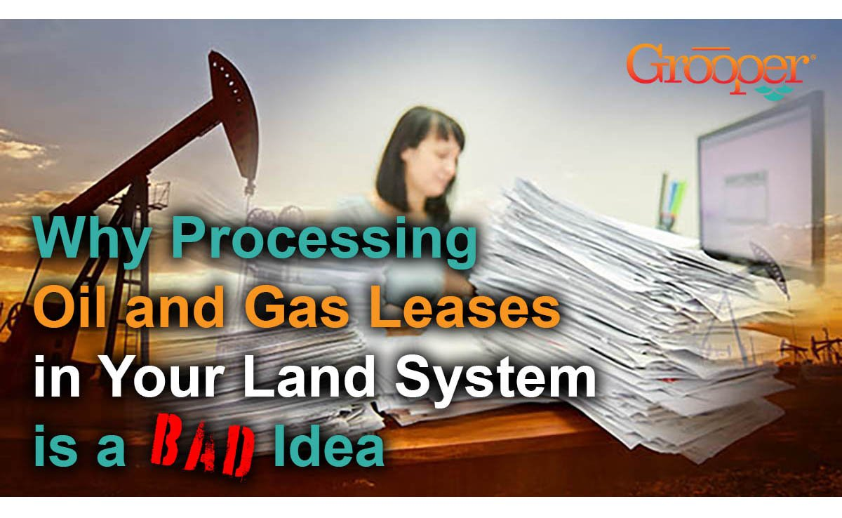 Processing Oil and Gas Leases in a Land System? Bad Idea